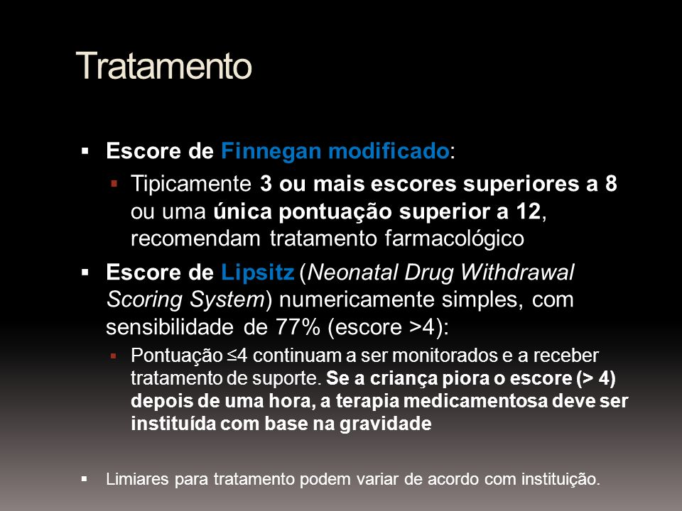 Tratamento Escore de Finnegan modificado: