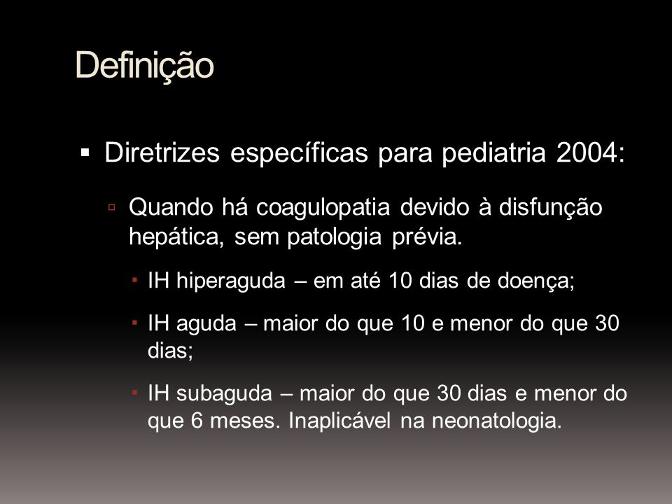 Definição Diretrizes específicas para pediatria 2004: