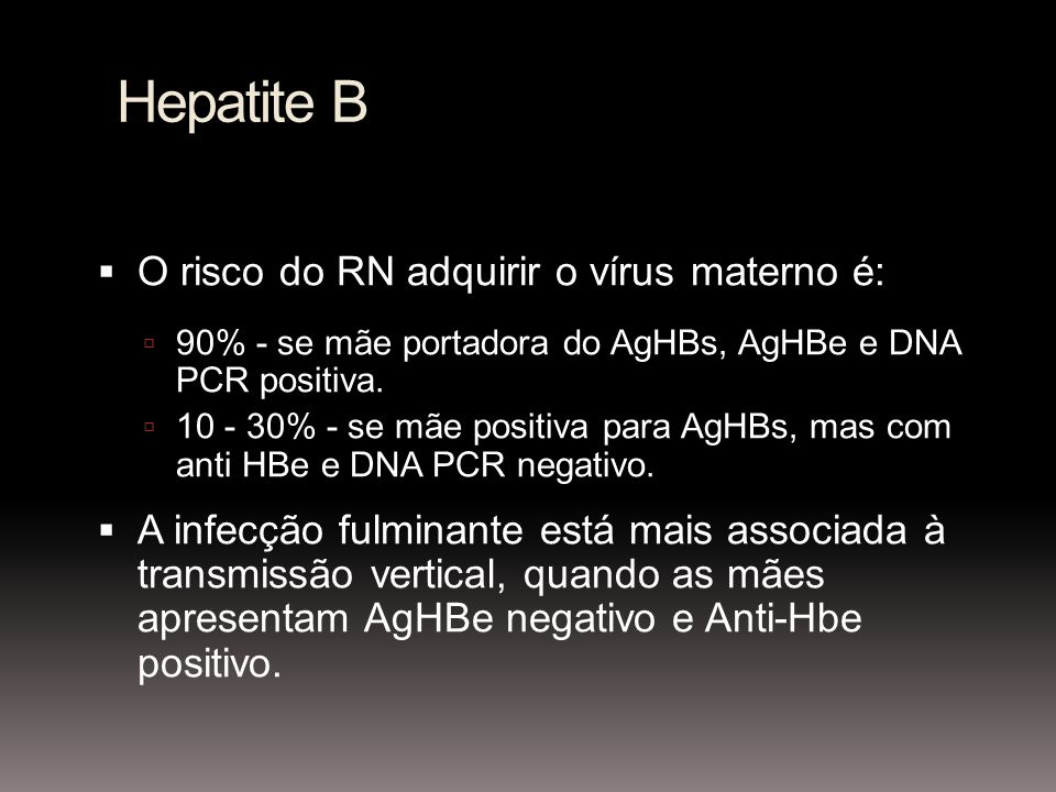 Hepatite B O risco do RN adquirir o vírus materno é:
