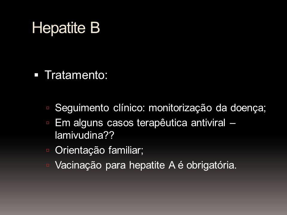 Hepatite B Tratamento: Seguimento clínico: monitorização da doença;