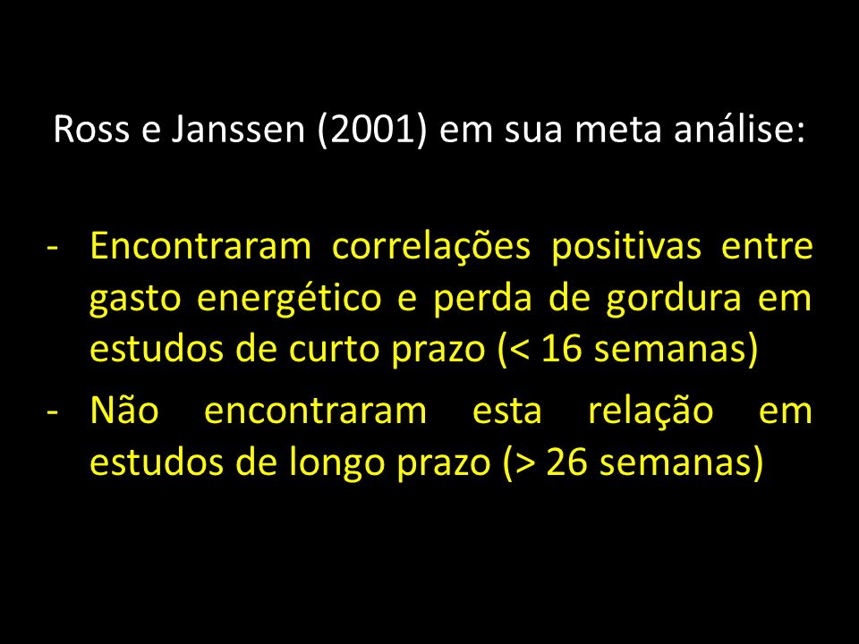 Ross e Janssen (2001) em sua meta análise: