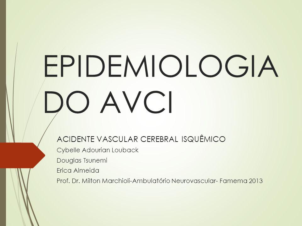 EPIDEMIOLOGIA DO AVCI ACIDENTE VASCULAR CEREBRAL ISQUÊMICO