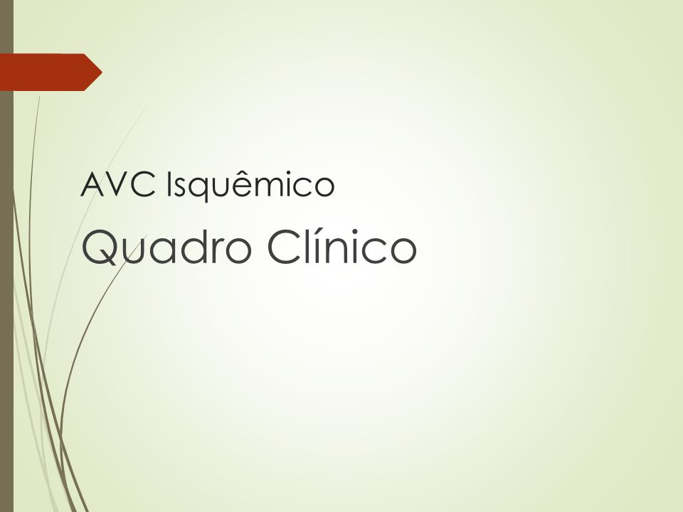 AVC Isquêmico Quadro Clínico