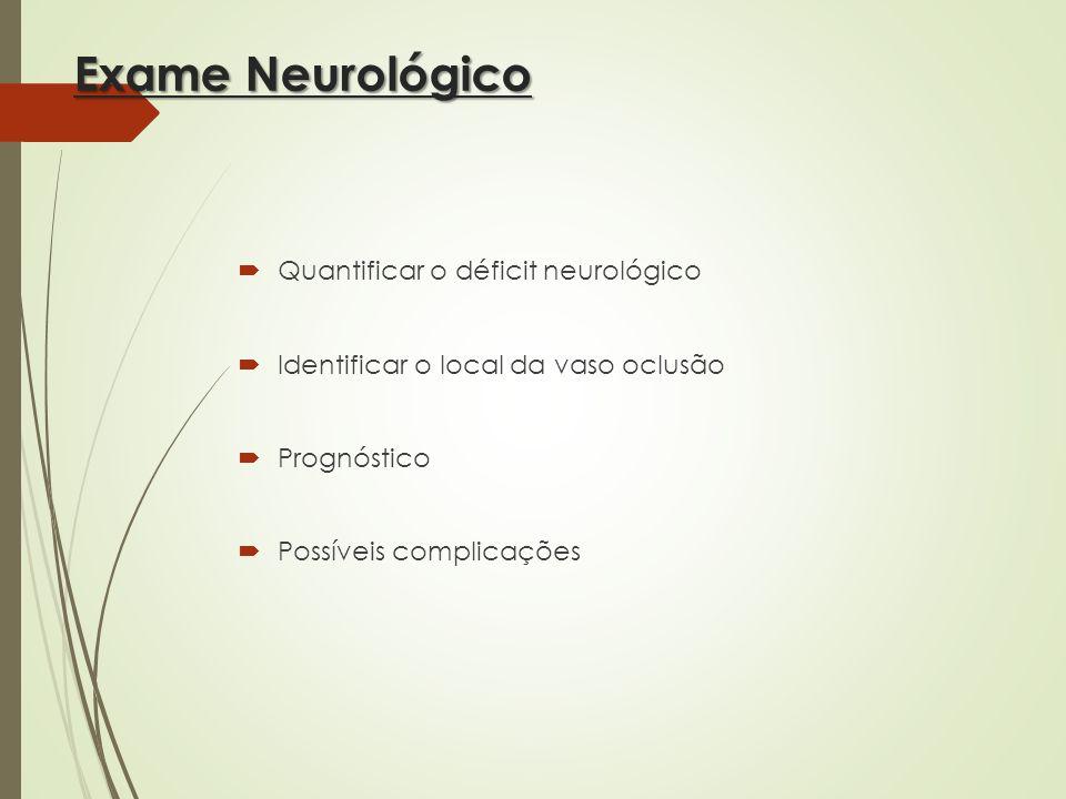 Exame Neurológico Quantificar o déficit neurológico