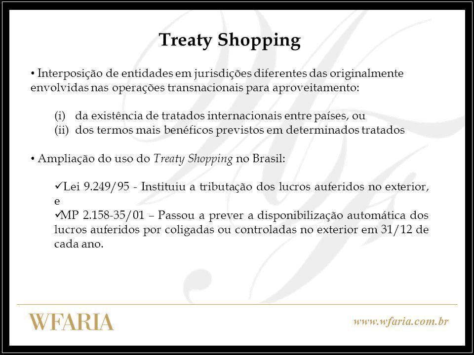 Treaty Shopping Interposição de entidades em jurisdições diferentes das originalmente envolvidas nas operações transnacionais para aproveitamento: