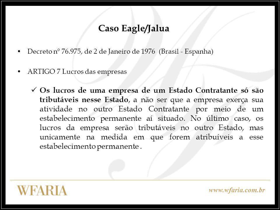 Caso Eagle/Jalua Decreto nº 76.975, de 2 de Janeiro de 1976 (Brasil - Espanha) ARTIGO 7 Lucros das empresas.