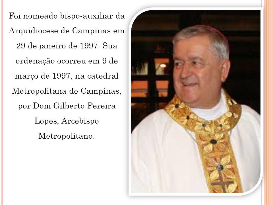 Foi nomeado bispo-auxiliar da Arquidiocese de Campinas em 29 de janeiro de 1997.