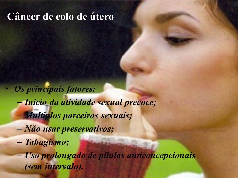 Câncer de colo de útero Os principais fatores: