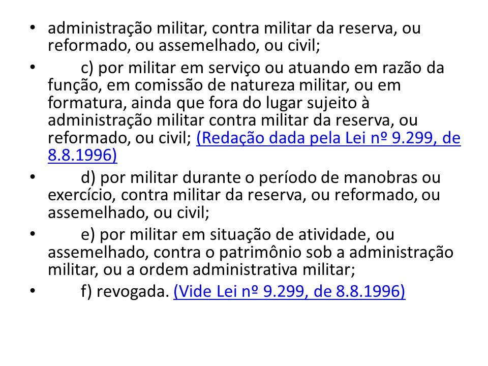 administração militar, contra militar da reserva, ou reformado, ou assemelhado, ou civil;