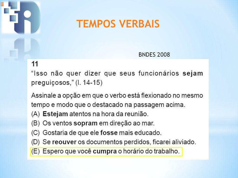TEMPOS VERBAIS BNDES 2008