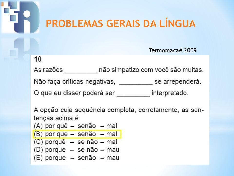 PROBLEMAS GERAIS DA LÍNGUA