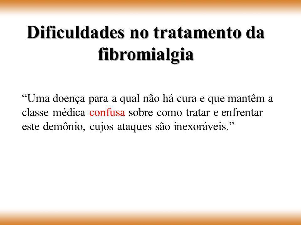 Dificuldades no tratamento da fibromialgia