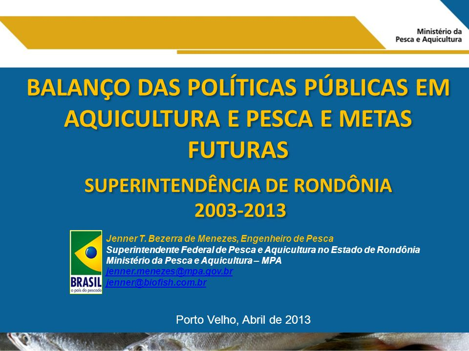 BALANÇO DAS POLÍTICAS PÚBLICAS EM AQUICULTURA E PESCA E METAS FUTURAS