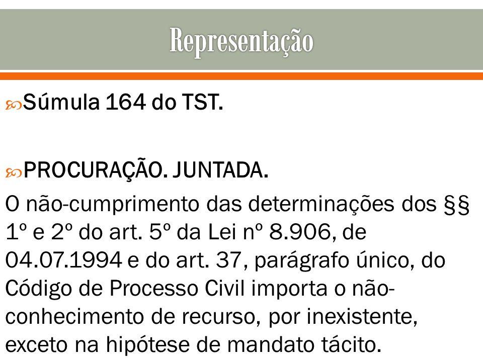 Representação Súmula 164 do TST. PROCURAÇÃO. JUNTADA.