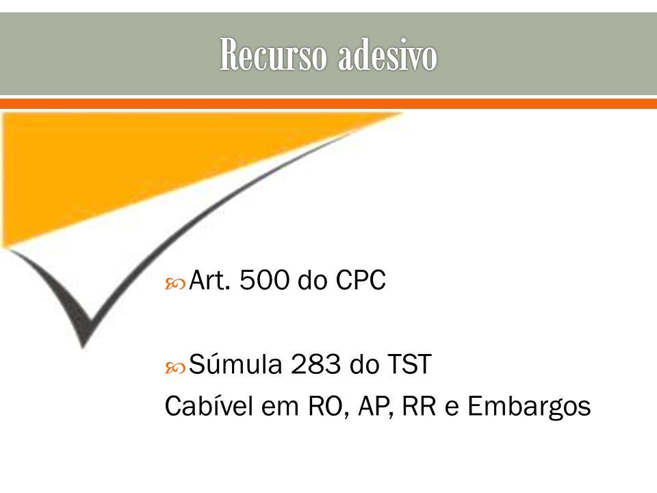 Recurso adesivo Art. 500 do CPC Súmula 283 do TST