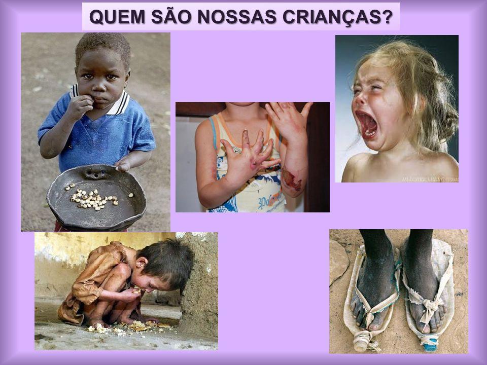 QUEM SÃO NOSSAS CRIANÇAS