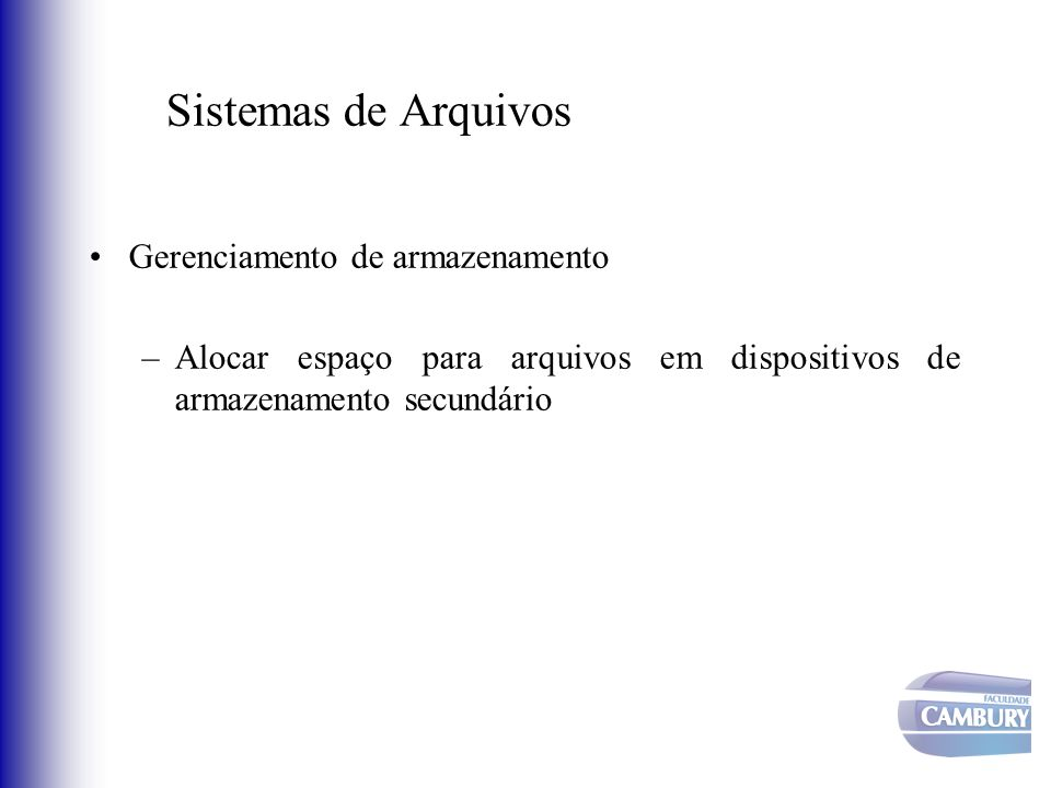 Sistemas de Arquivos Gerenciamento de armazenamento