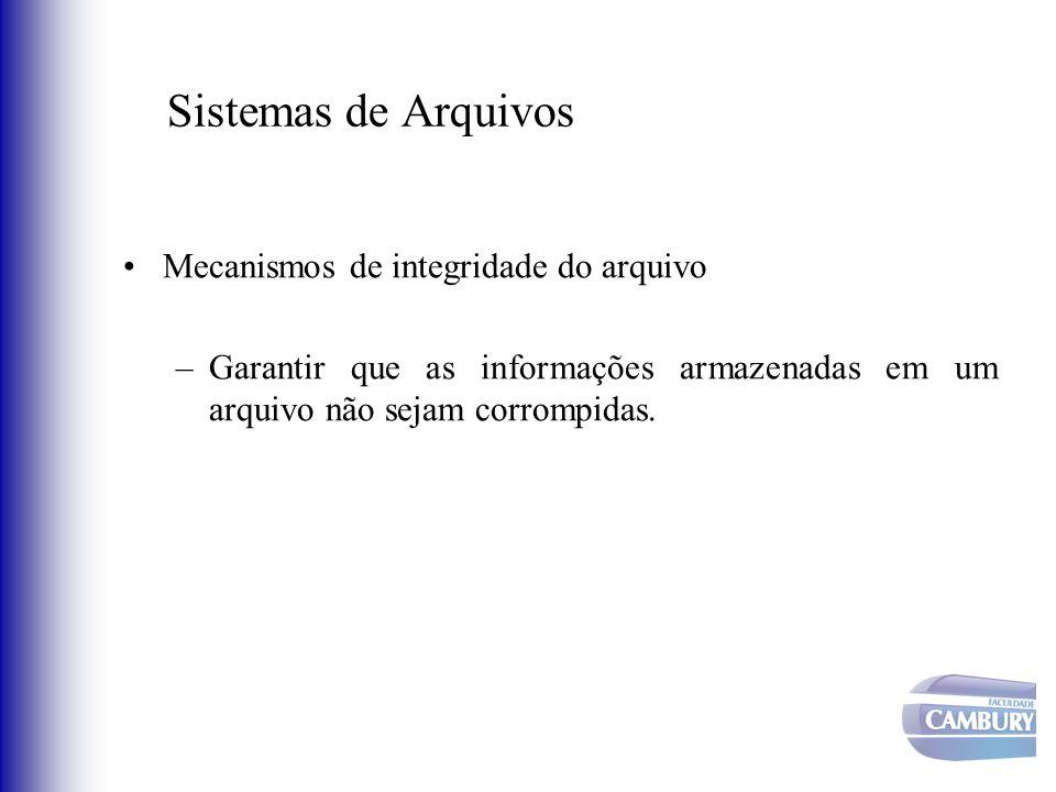 Sistemas de Arquivos Mecanismos de integridade do arquivo