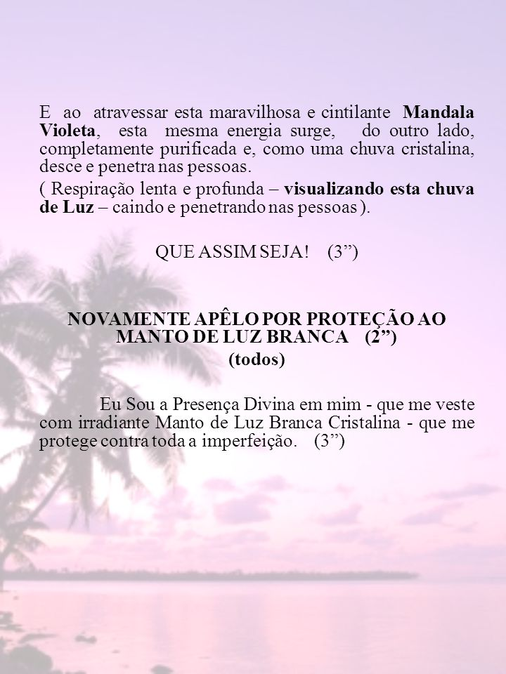 NOVAMENTE APÊLO POR PROTEÇÃO AO MANTO DE LUZ BRANCA (2 )