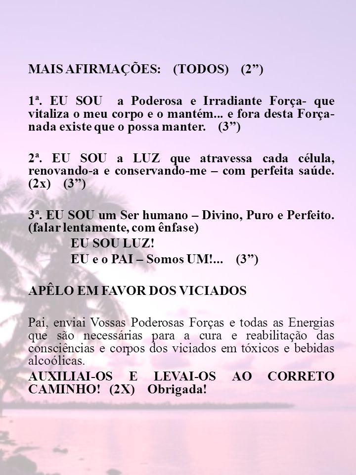 MAIS AFIRMAÇÕES: (TODOS) (2 )