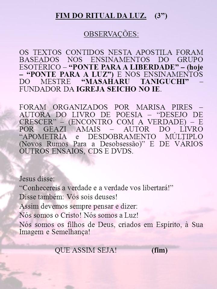 FIM DO RITUAL DA LUZ.