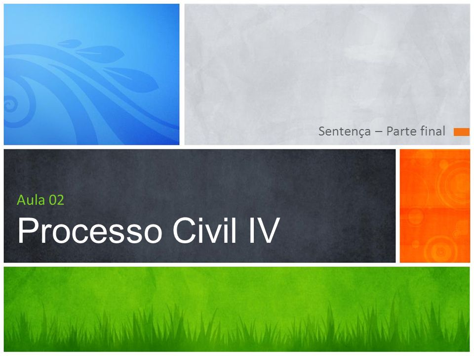 Aula 02 Processo Civil IV Sentença – Parte final