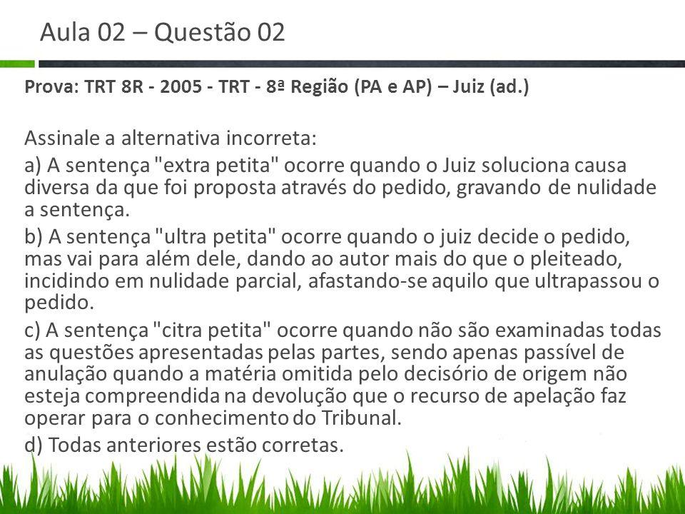 Aula 02 – Questão 02 Assinale a alternativa incorreta: