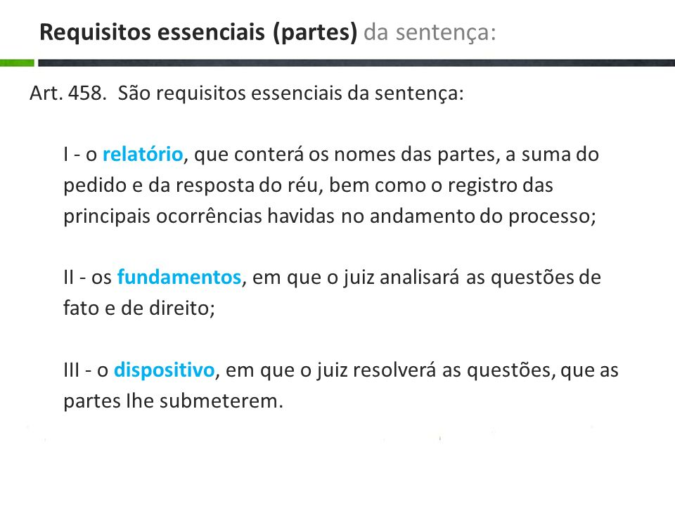 Requisitos essenciais (partes) da sentença: