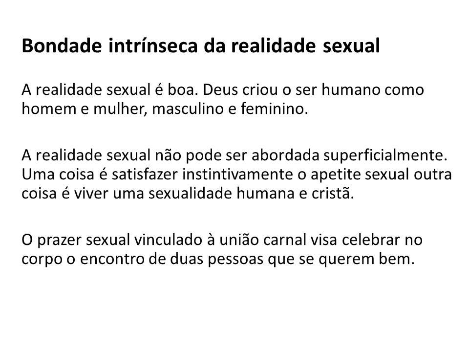 Bondade intrínseca da realidade sexual
