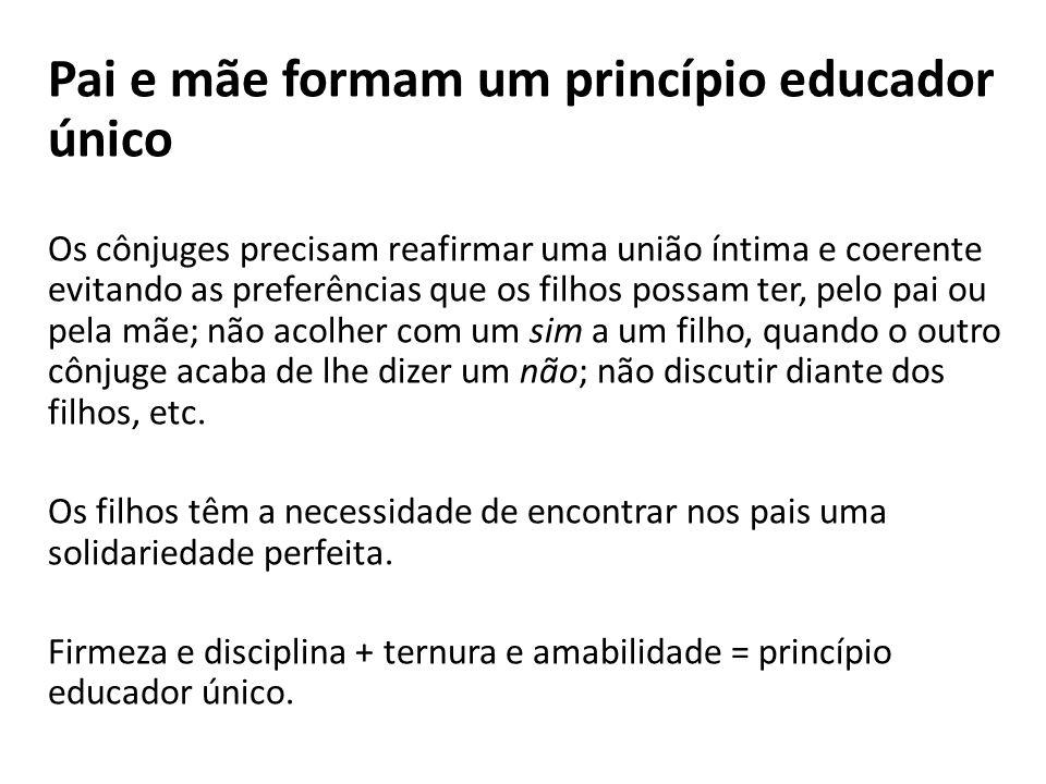 Pai e mãe formam um princípio educador único