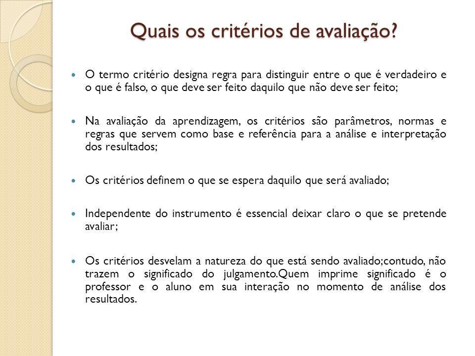 Quais os critérios de avaliação