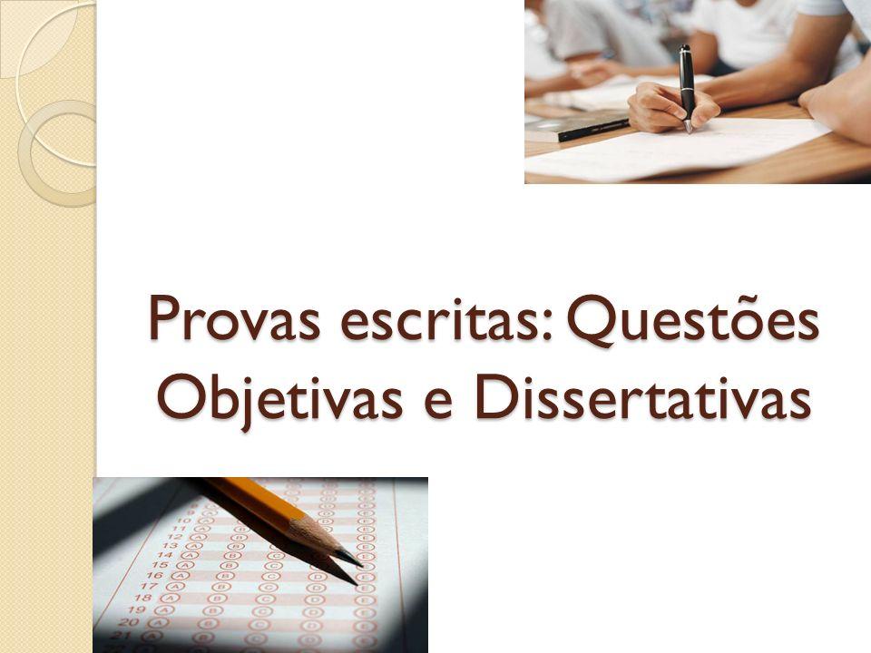 Provas escritas: Questões Objetivas e Dissertativas