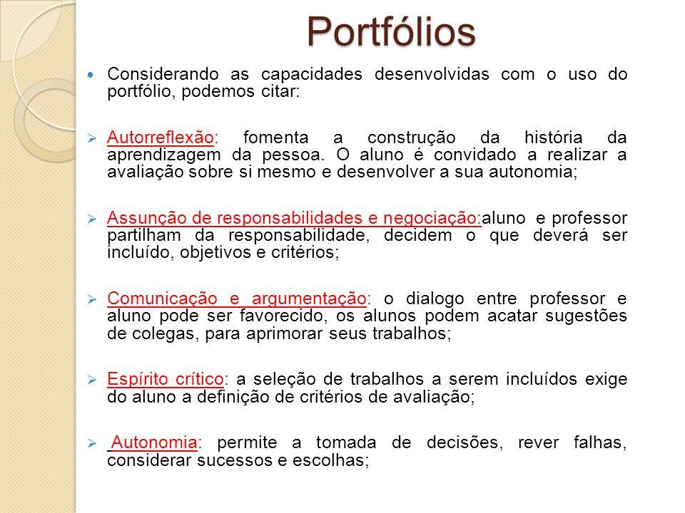 Portfólios Considerando as capacidades desenvolvidas com o uso do portfólio, podemos citar: