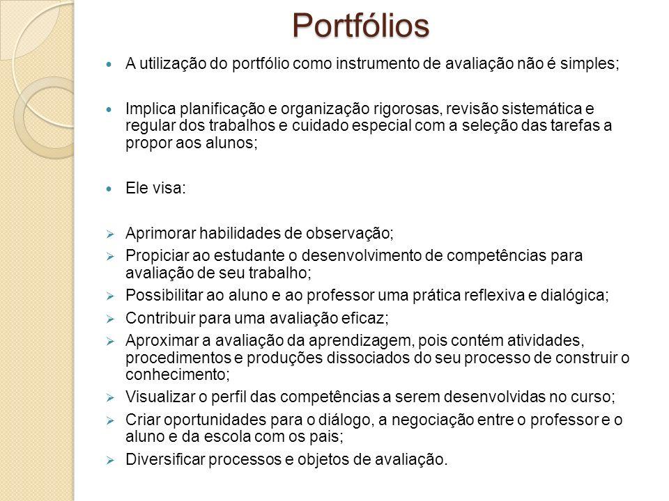 Portfólios A utilização do portfólio como instrumento de avaliação não é simples;