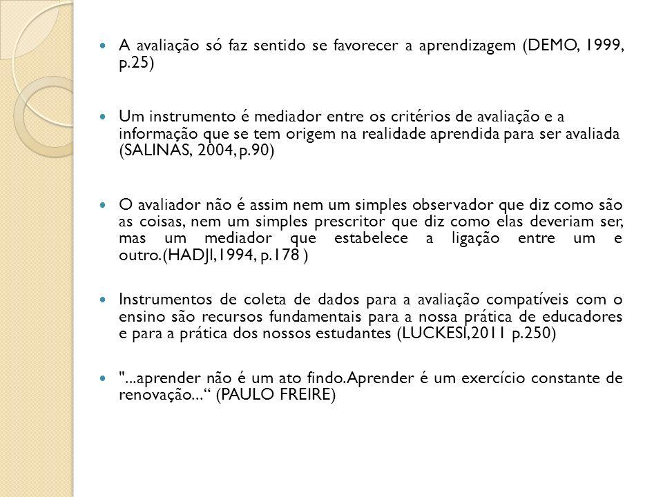 A avaliação só faz sentido se favorecer a aprendizagem (DEMO, 1999, p