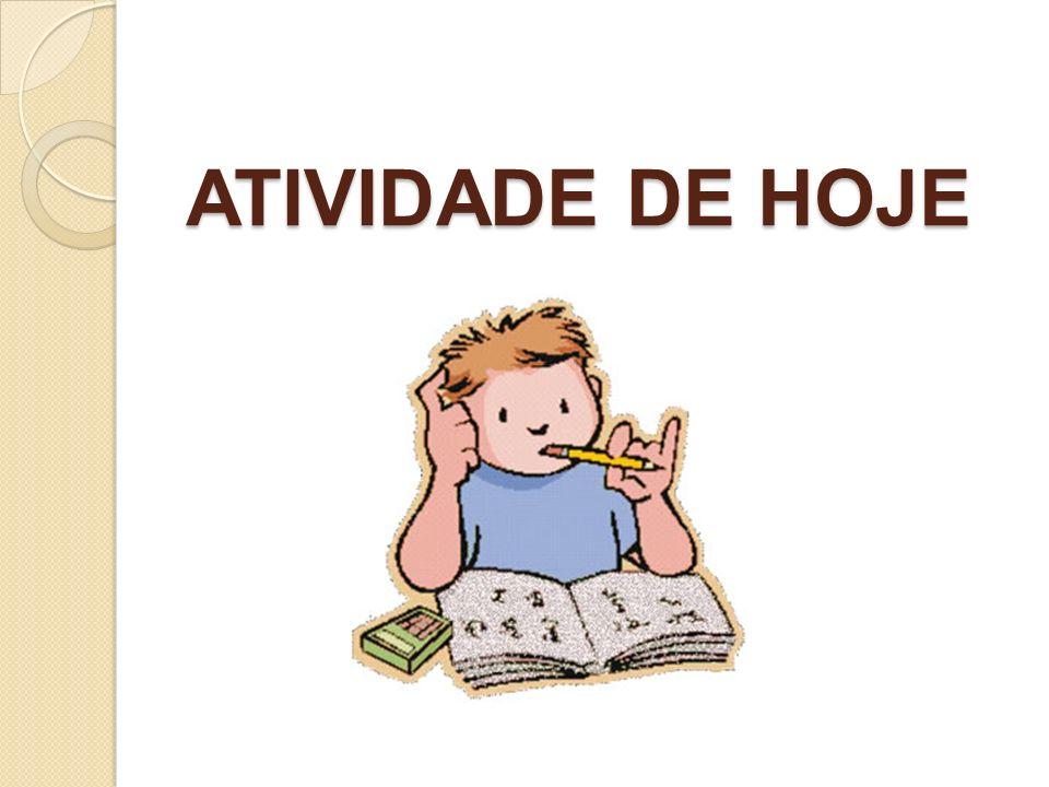 ATIVIDADE DE HOJE