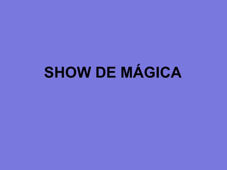 SHOW DE MÁGICA