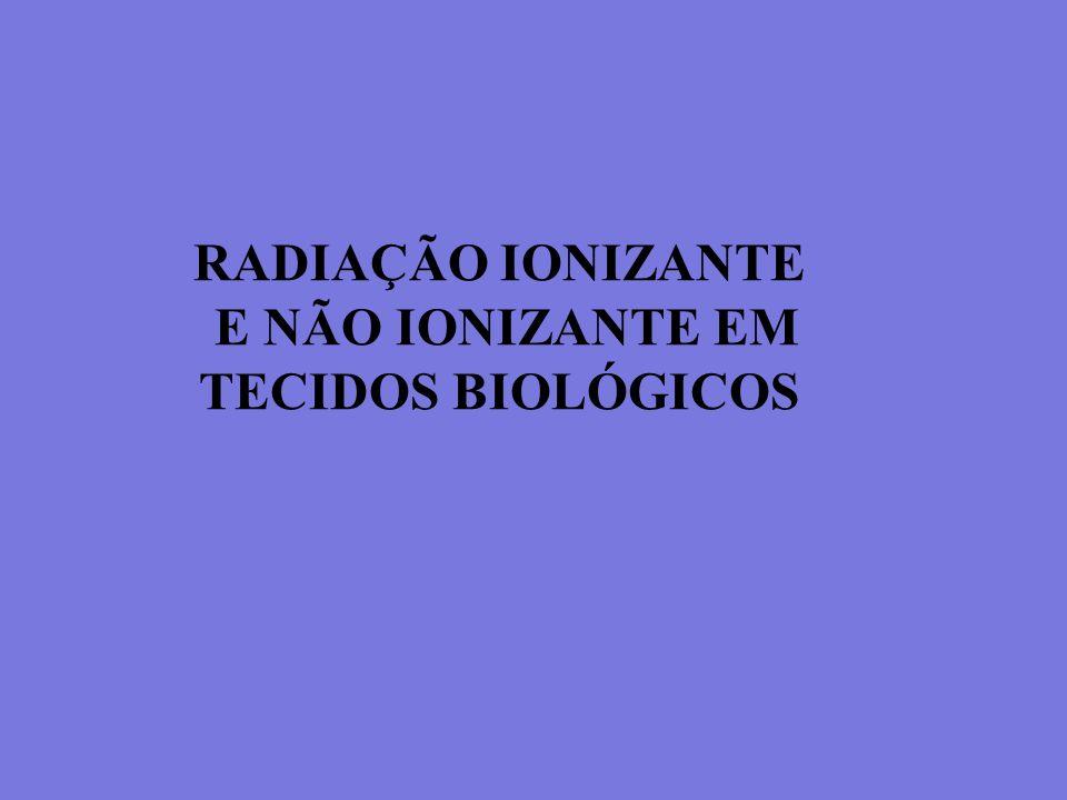 E NÃO IONIZANTE EM TECIDOS BIOLÓGICOS