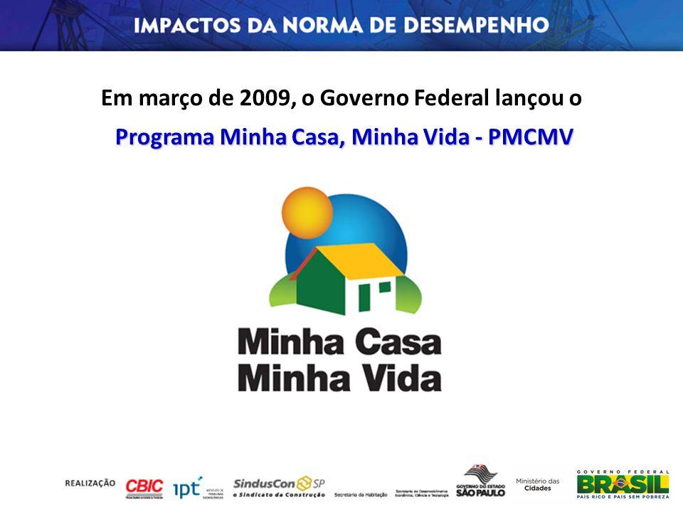 Em março de 2009, o Governo Federal lançou o