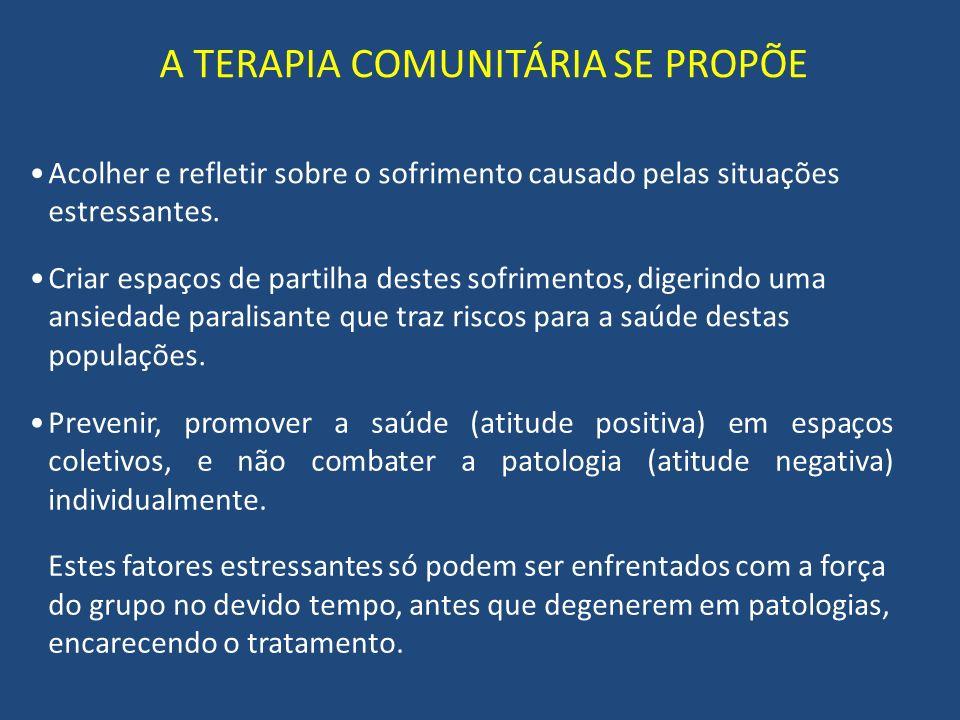 A TERAPIA COMUNITÁRIA SE PROPÕE