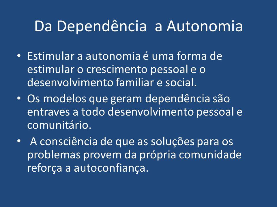 Da Dependência a Autonomia