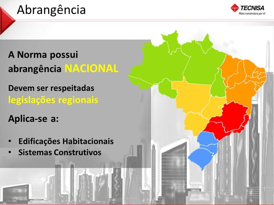 Abrangência A Norma possui abrangência NACIONAL Aplica-se a:
