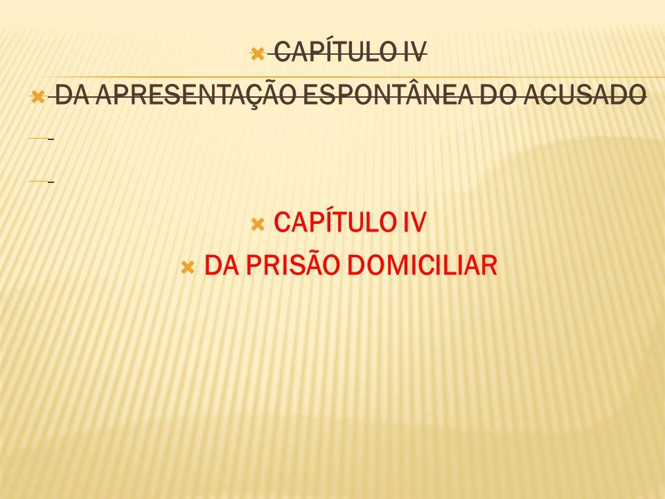 DA APRESENTAÇÃO ESPONTÂNEA DO ACUSADO
