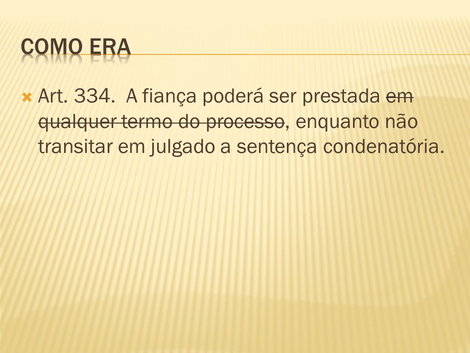Como era Art. 334.