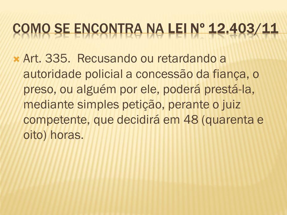 Como se encontra na LEI Nº 12.403/11