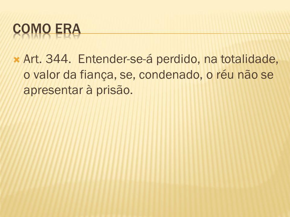 Como era Art. 344.