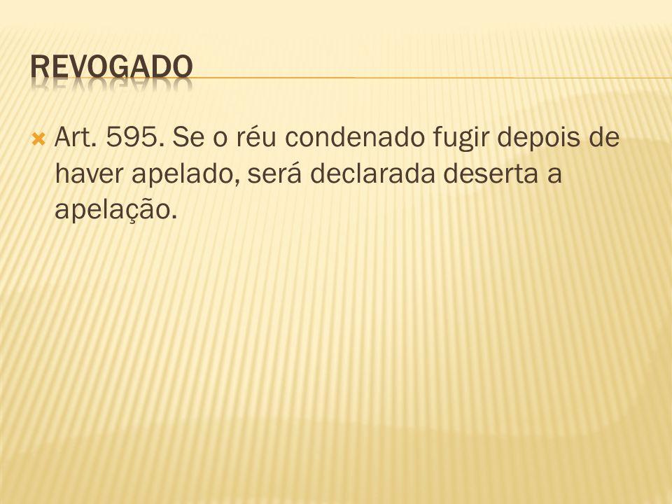 revogado Art. 595.