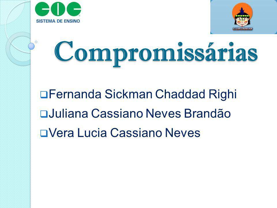Compromissárias Fernanda Sickman Chaddad Righi