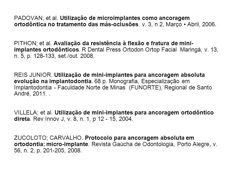 PADOVAN, et al. Utilização de microimplantes como ancoragem ortodôntica no tratamento das más-oclusões. v. 3, n 2, Março • Abril, 2006.