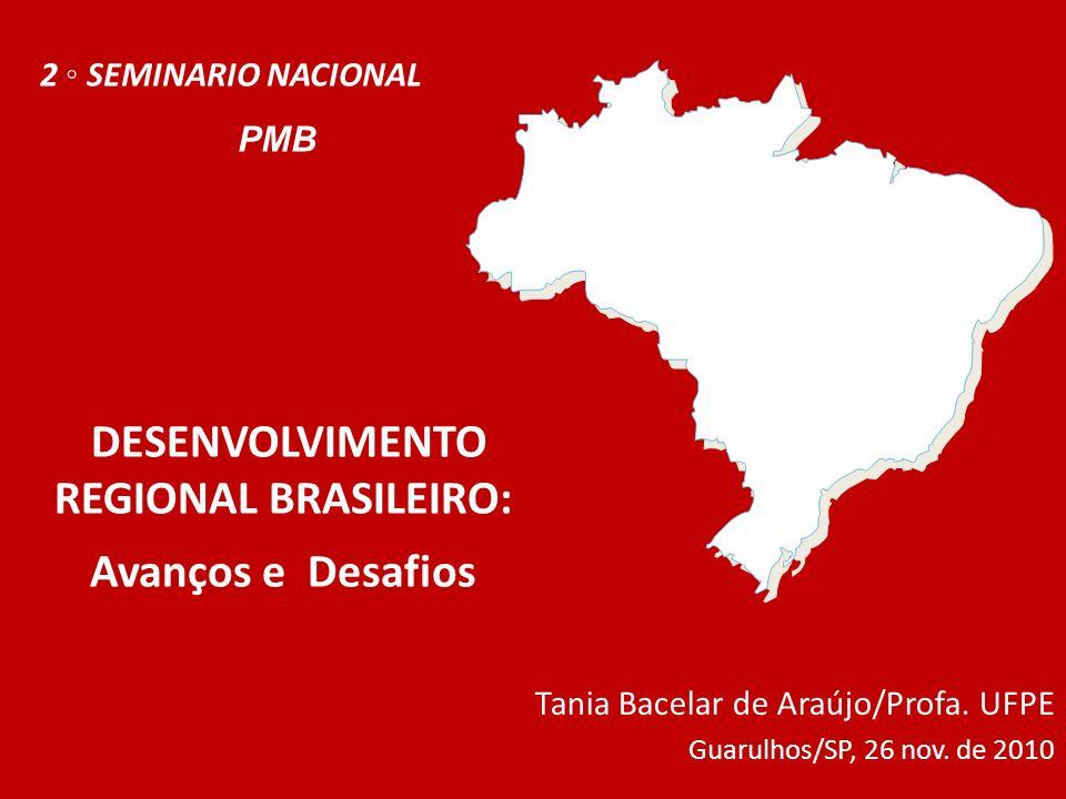 DESENVOLVIMENTO REGIONAL BRASILEIRO: Avanços e Desafios